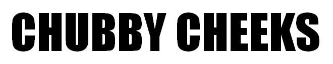Chubby Cheeks :)