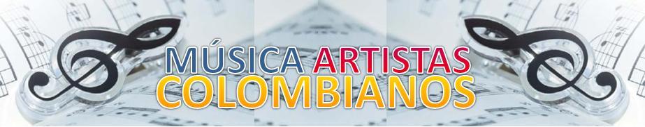 MÚSICA ARTISTAS COLOMBIANOS