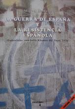 LA GUERRA DE ESPAÑA Y LA RESISTENCIA ESPAÑOLA