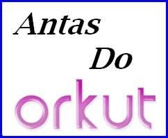 Antas do Orkut [2]