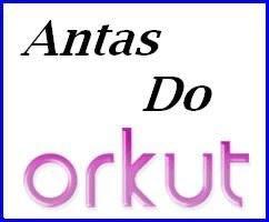 Antas do Orkut [2]