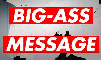 Big ass messages