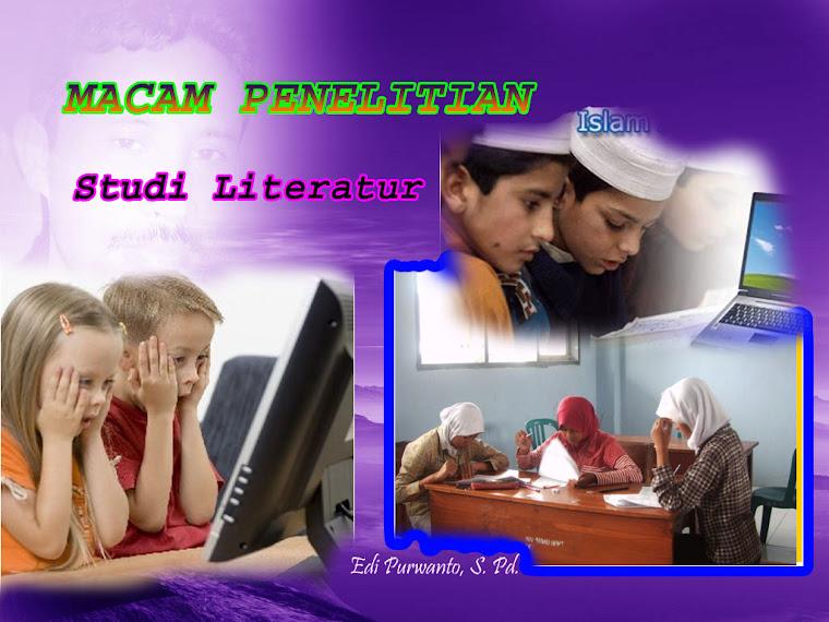 Macam Penelitian : STUDI LITERTUR