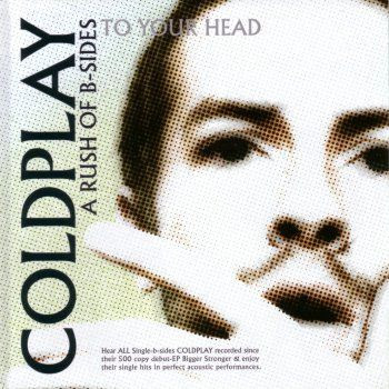 coldplay a rush of b sides to your head