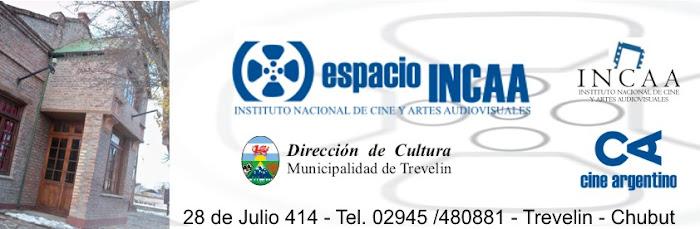 SALÓN MUNICIPAL DE CINE TREVELIN -                                        ESPACIO INCAA KM 2011