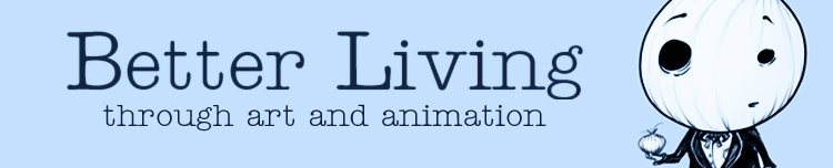 better living though art & animation