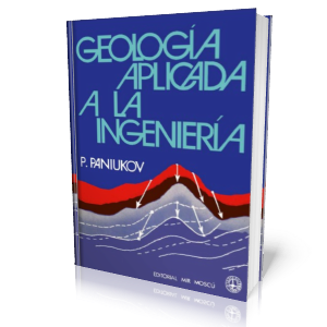 Geología Aplicada a la Ingeniería por P. Paniukov