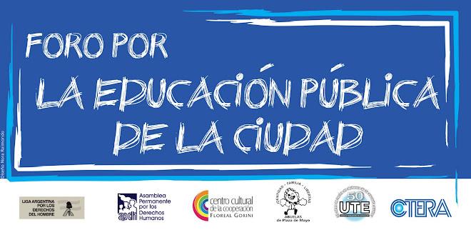 FORO POR LA EDUCACIÓN PÚBLICA DE LA CIUDAD DE BUENOS AIRES