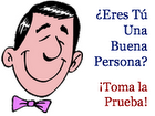 ERES UNA BUENA PERSONA?