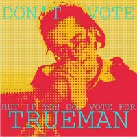 Ben Trueman for President