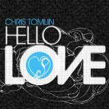 [Chris+Tomlin+Hello+Love]