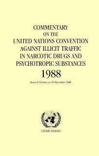 1971 And 1988 UN Drug Conventions As Well The Commentary To 1972 Protocol Amending 1961 Convention From Legal Treaty Affairs Team