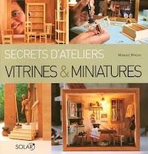 Secrets d'Ateliers / Vitrines&Miniatures