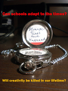 at the top in red the words can schools adapt to the times, at the bottom in yellow will creativity be killed in our lifetime, the center of picture is an open pocket watch and stranger things have happened handwritten
