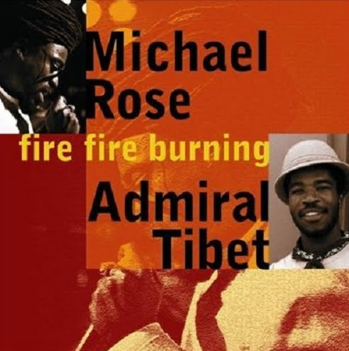 michael+rose+and+admiral+tibet+-+fire+fire+burning