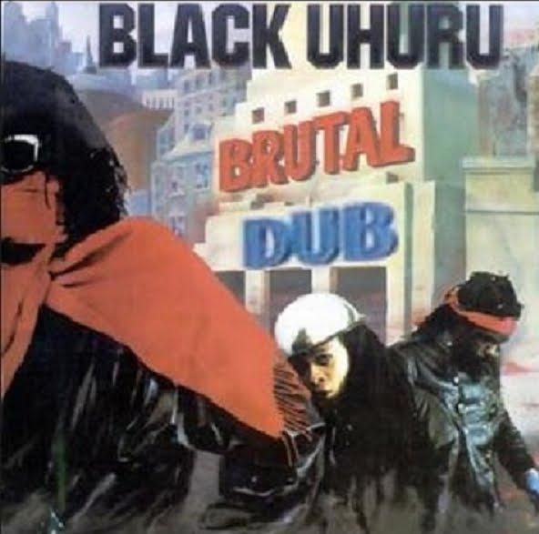 Black+Uhuru+-+Brutal+dub dans Black Uhuru (part 2)