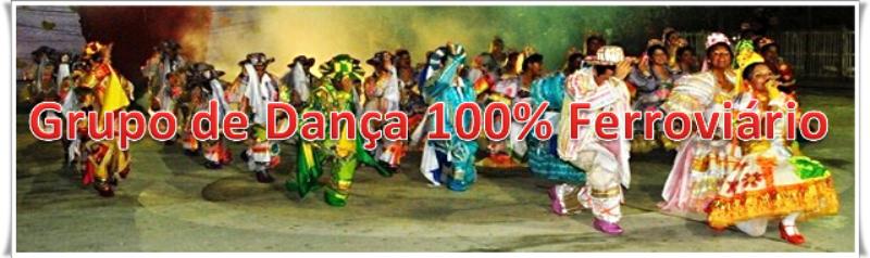 GRUPO DE DANÇA 100% FERROVIÁRIO
