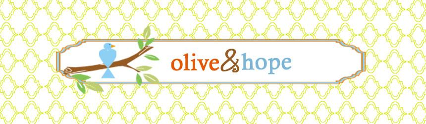 Olive + Hope