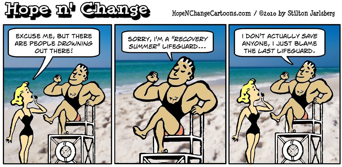 A recovery summer lifeguard doesn't actually save anyone drowning he just blames the previous lifeguard; hope and change, hopenchange, stilton jarlsberg