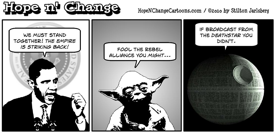 Obama warns that The Empire Strikes Back even though he's currently commanding the Deathstar; hope and change, hopenchange, hope n' change, stilton jarlsberg
