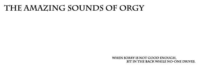 the amazing sounds of orgy