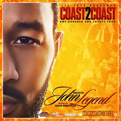 download : coast 2 coast mixtape volume 144 hosted by john legend mixed by jgreen moneytalkz
