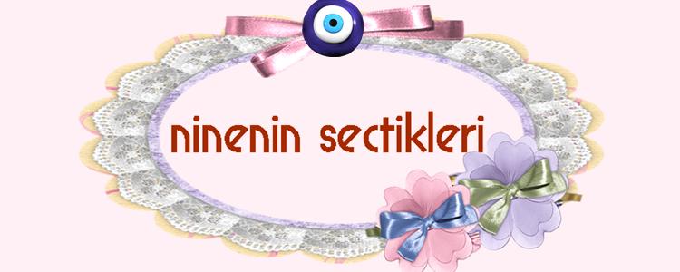 NİNENİN SEÇTİKLERİ