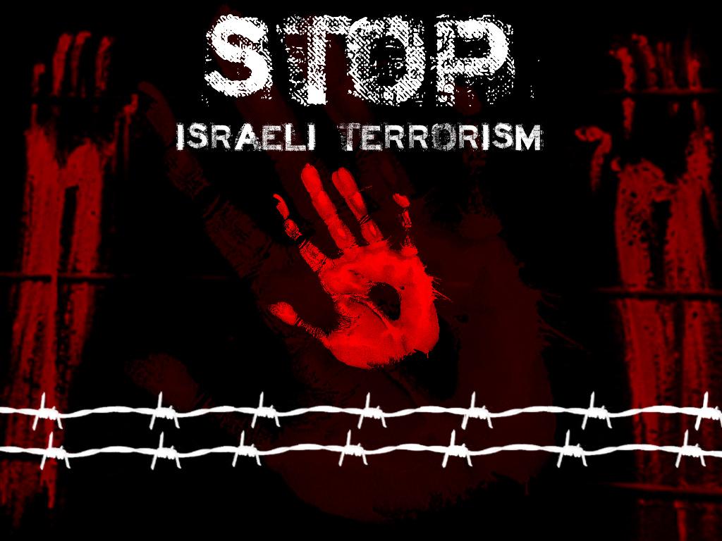 http://2.bp.blogspot.com/_CswEfc9aGOU/TUB01-NmtqI/AAAAAAAATKM/LmTvWbsu3a4/s1600/stop_israeli_terror_wallpaper.jpg