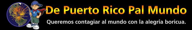 De Puerto Rico Pal Mundo