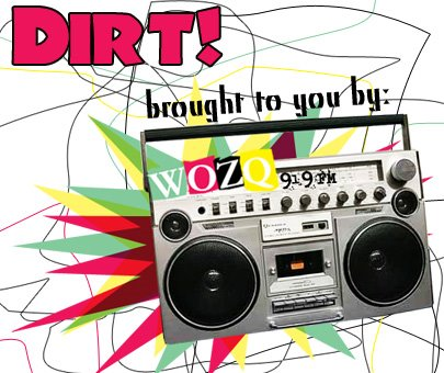 DIRT, brought to you by WOZQ 91.9 FM Northampton