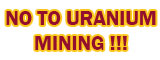 No to Uranium Mining