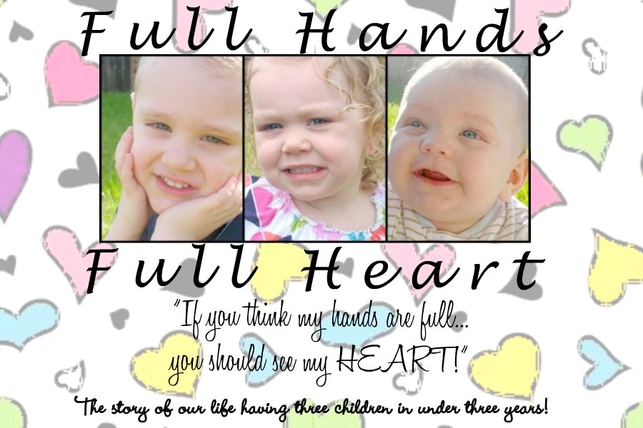 Full Hands, Full Heart♥