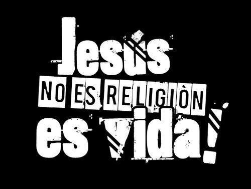 La religión seca al hombre, aburre al hombre, pero Jesús le da vida :)