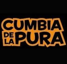 """""""CUMBIA DE LA PURA"""""""