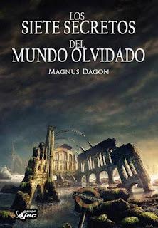 Los 7 secretos del mundo olvidado, de Magnus Dagon