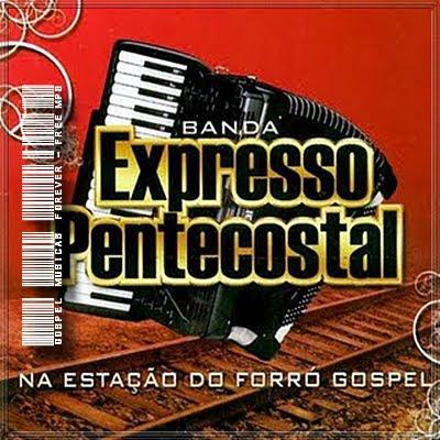 Banda Expresso Pentecostal - Na Estação do Forró Gospel - 2009