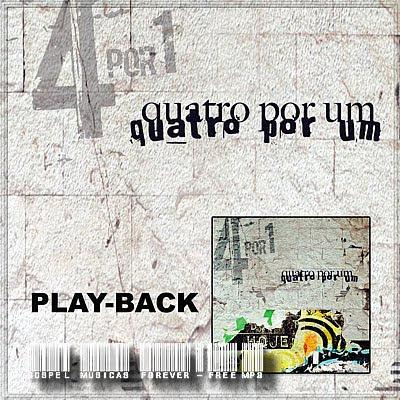 Quatro Por Um - Hoje - Playback - 2009