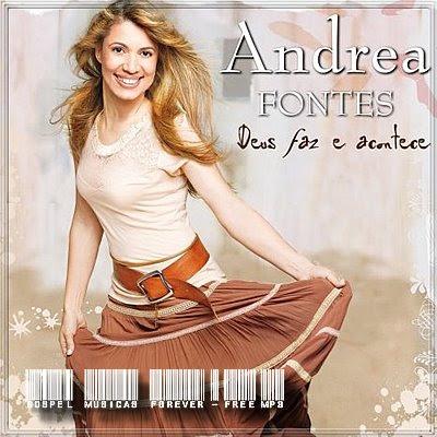 Andrea Fontes – Deus Faz e Acontece
