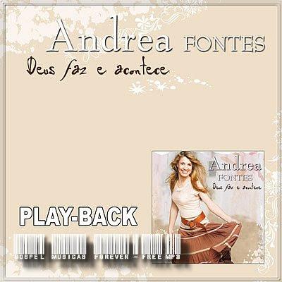 Andrea Fontes - Deus Faz e Acontece - Playback - 2009