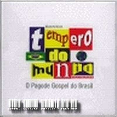 Tempero do Mundo - O Pagode Gospel do Brasil - 2004