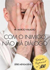 Márcio Valadão - Com o Inimigo Não Há Diálogo