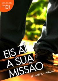 Márcio Valadão - Eis Aí a Sua Missão