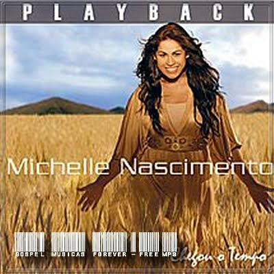Michelle Nascimento - Chegou O Tempo - Playback - 2007