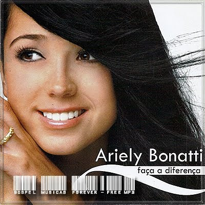 Ariely Bonatti - Faça a Diferença - 2007
