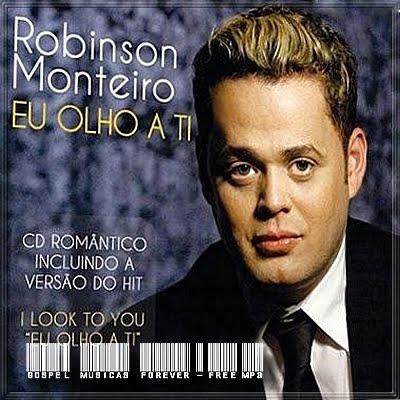 Robinson Monteiro - Eu Olho A Ti - 2010