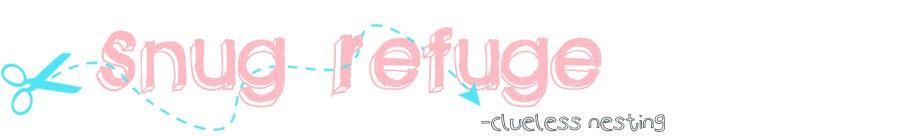 Snug Refuge - clueless nesting