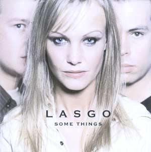 Capa Lasgo   Some Things   músicas