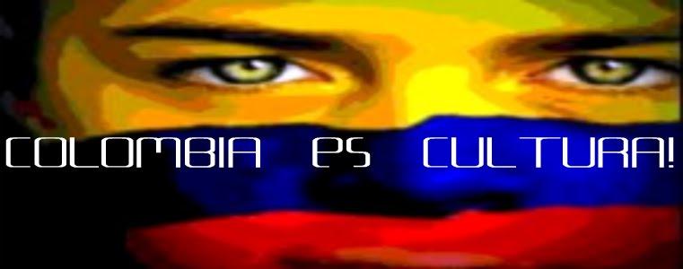 Colombia es Cultura