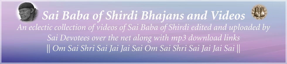 Shirdi Sai Baba Bhajans and Video