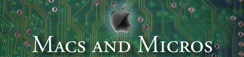 Macs and Micros
